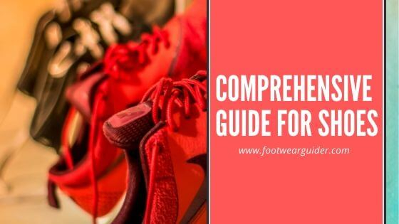 Comprehensive Guide For Shoes | Footwearguider.com
