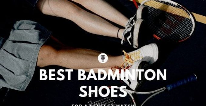 Best Badminton Shoes For A Perfect Match By Footwearguider.com