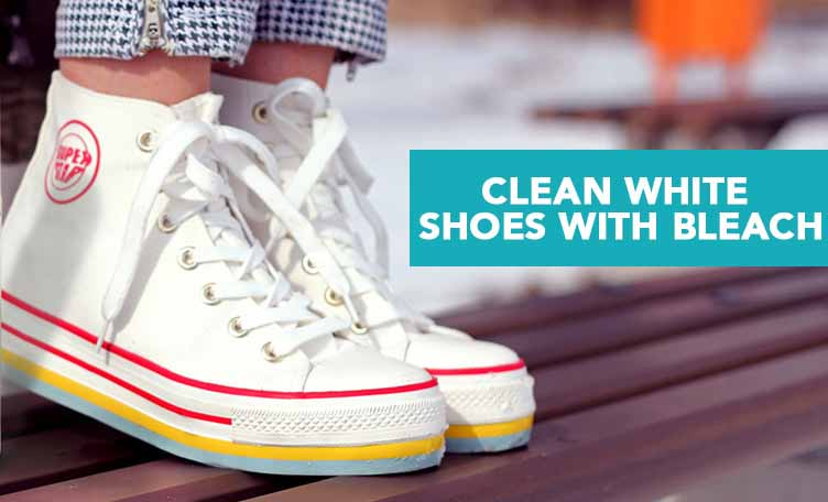clean shoes with bleach