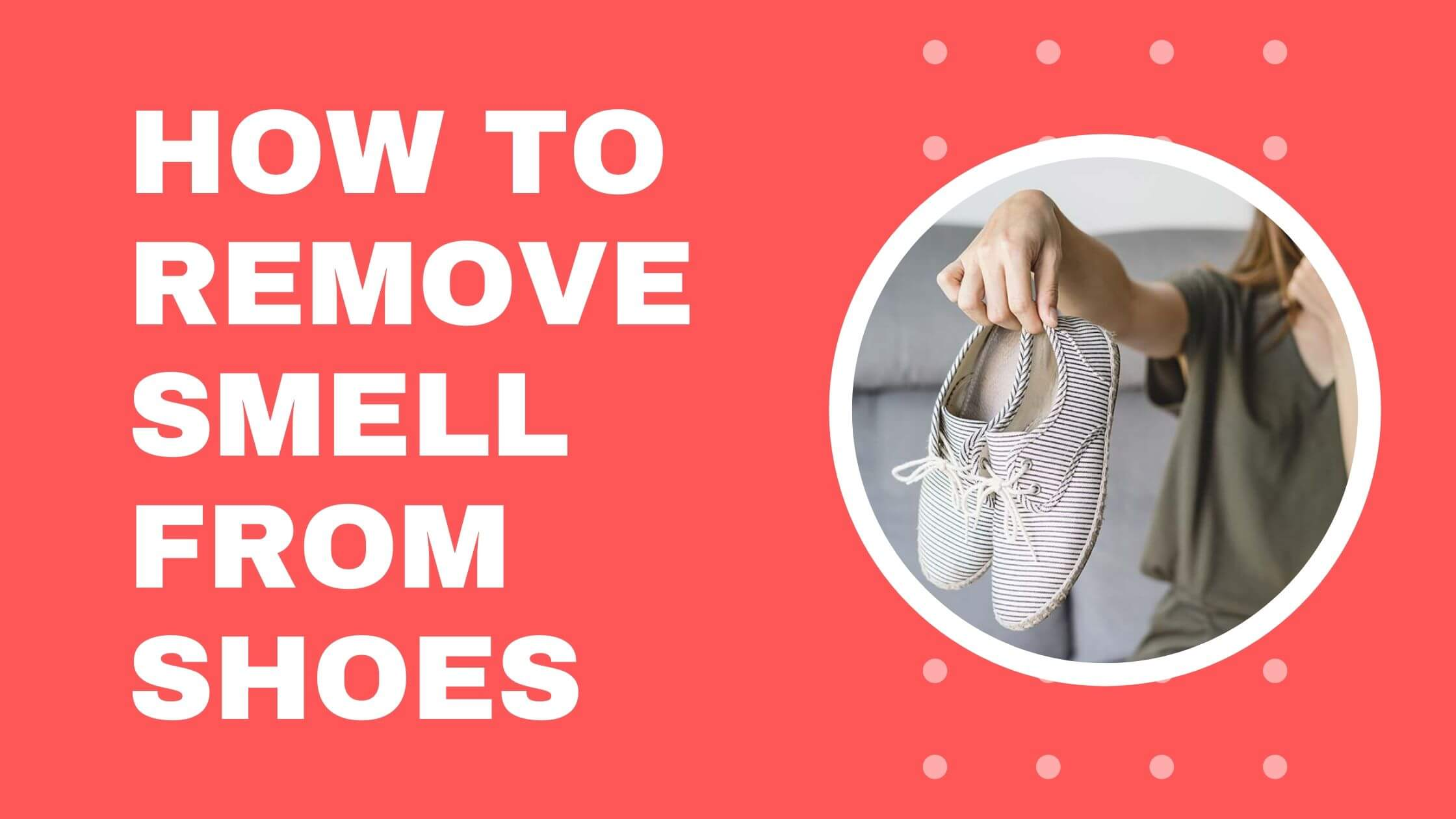 How To Remove Smell From Shoes?