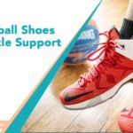 Basketball-Shoes-for-ankle-support