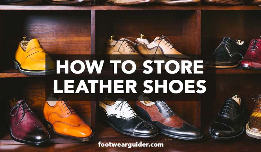 How to Store Leather Shoes