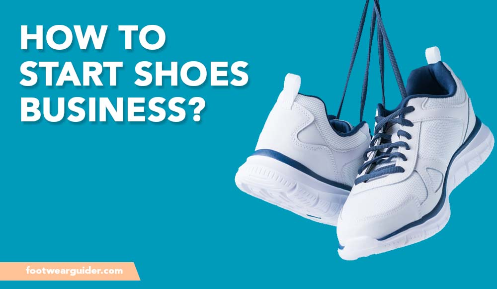 How to start shoes business